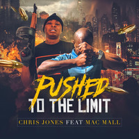 Chris Jones - Pushed to the Limit (feat. Mac Mall) (Explicit)