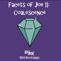 Big Joe - Facets of Joe II: Coalescence