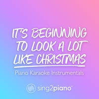 Sing2Piano - It's Beginning To Look A Lot Like Christmas (Piano Karaoke Instrumentals)