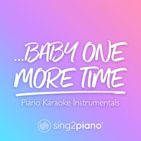 Sing2Piano - ...Baby One More Time (Piano Karaoke Instrumentals)