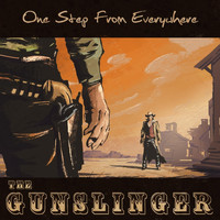 One Step from Everywhere - The Gunslinger