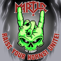 Martyr - Raise Your Horns, Unite! (Explicit)