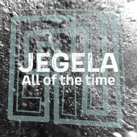 JEGELA featuring Sleepy Songs - All of the time
