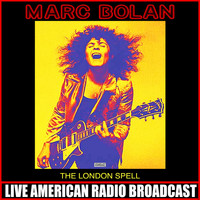 Marc Bolan - The London Spell