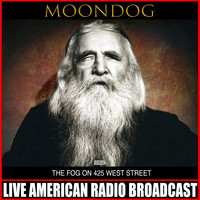 Moondog - The Fog On 425 West Street
