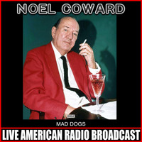 Noel Coward - Mad Dogs (Live)