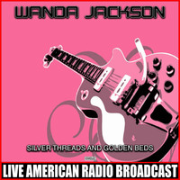 Wanda Jackson - Silver Threads And Golden Beds