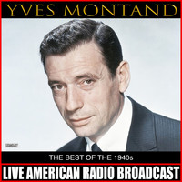 Yves Montand - The Best Of 1940s (Live)