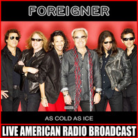 Foreigner - As Cold As Ice (Live)
