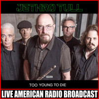 Jethro Tull - Too Young To Die (Live)
