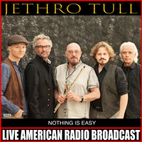 Jethro Tull - Nothing Is Easy (Live)