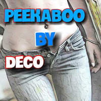 Deco - Peekaboo (Explicit)