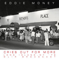 Eddie Money - Cries Out For More (Live, NY 1978)