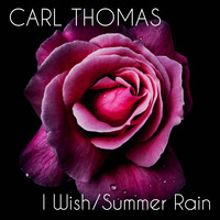 Carl Thomas - I Wish / Summer Rain (Re-Recorded)
