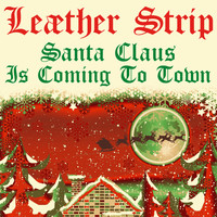 Leæther Strip - Santa Claus is Coming to Town