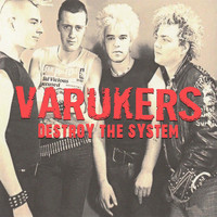 The Varukers - Destroy the System