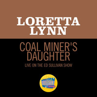 Loretta Lynn - Coal Miner's Daughter (Live On The Ed Sullivan Show, May 30, 1971)