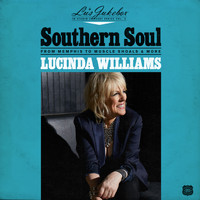 Lucinda Williams - Southern Soul: From Memphis to Muscle Shoals & More