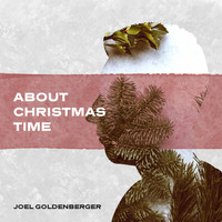 Joel Goldenberger - About Christmas Time