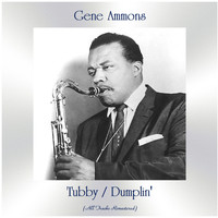 Gene Ammons - Tubby / Dumplin' (All Tracks Remastered)