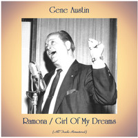 Gene Austin - Ramona / Girl Of My Dreams (Remastered 2020)