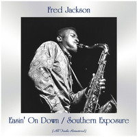 Fred Jackson - Easin' On Down / Southern Exposure (All Tracks Remastered)