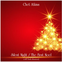 Chet Atkins - Silent Night / The First Noel (All Tracks Remastered)