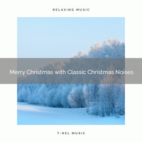 XMAS Moods, Christmas Holiday Songs - Merry Christmas with Classic Christmas Noises