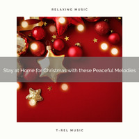 XMAS Mood, Instrumental Christmas Hymns - Stay at Home for Christmas with these Peaceful Melodies