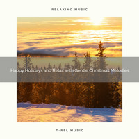 Sounds of Christmas, Holiday Magic - Happy Holidays and Relax with Gentle Christmas Melodies