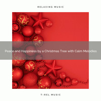 Christmas 2020 Hits, The Holiday People - Peace and Happiness by a Christmas Tree with Calm Melodies