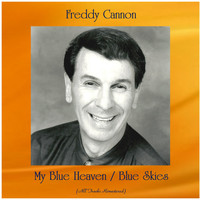 Freddy Cannon - My Blue Heaven / Blue Skies (Remastered 2020)