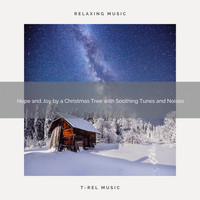 XMAS Moods, Christmas Holiday Songs - Hope and Joy by a Christmas Tree with Soothing Tunes and Noises