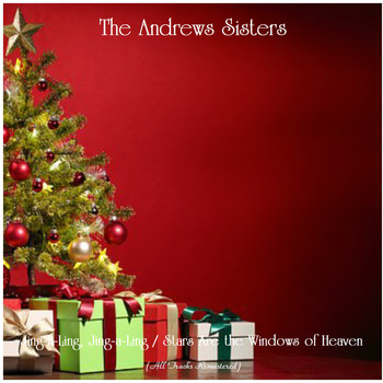 The Andrews Sisters - Jing-a-Ling, Jing-a-Ling / Stars Are the Windows of Heaven (All Tracks Remastered)