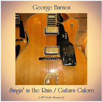 George Barnes - Singin' in the Rain / Guitars Galore (All Tracks Remastered)