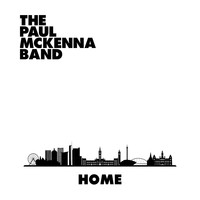 The Paul McKenna Band - Home
