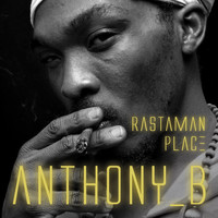 Anthony B - Rastaman Place