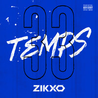 Zikxo - Temps 33 (feat. Sheyrine) (Explicit)