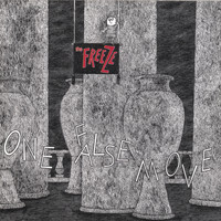 The Freeze - One False Move