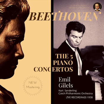 Emil Gilels - Beethoven: The 5 Piano Concertos by Emil Gilels (Live recordings, New Mastering)