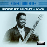 Robert Nighthawk - Numero Uno Blues