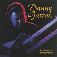 Danny Gatton - In Concert 9/9/94