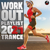 Workout Trance - Workout Playlist 2021 Trance