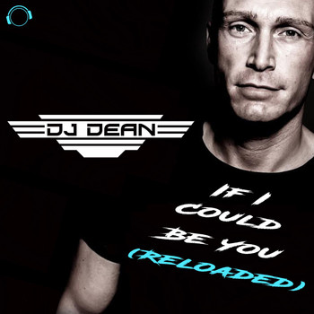 DJ Dean - If I Could Be You (Reloaded)