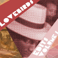 Lovebirds - Lovebirds Edits, Vol. 1