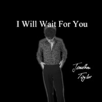 Jonathan Taylor - I Will Wait for You