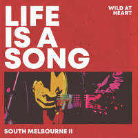 Various Artists / - Wild at Heart - Life Is a Song South Melbourne II