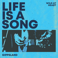 Various Artists / - Wild At Heart - Life Is a Song Gippsland