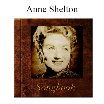 Anne Shelton - The Anne Shelton Songbook