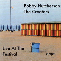 Bobby Hutcherson - The Creators (Live at the Festival)